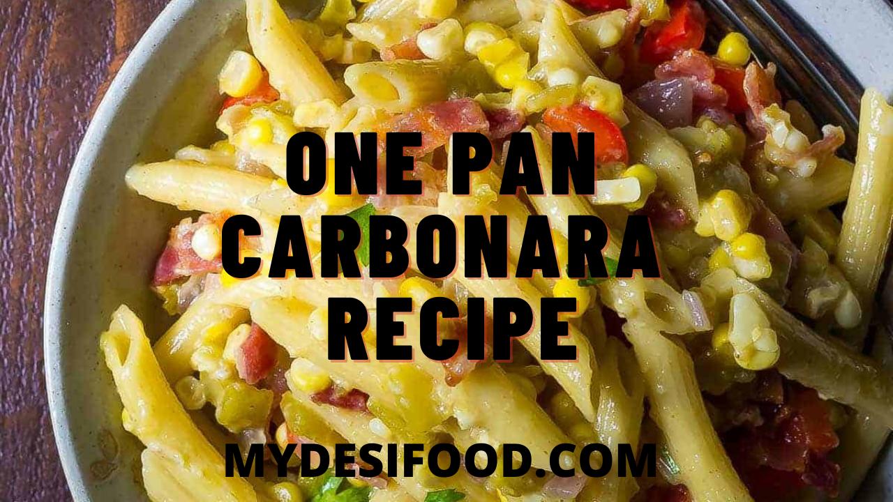 One Pan Carbonara Recipe